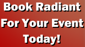 Book Radiant For Your Event Today!